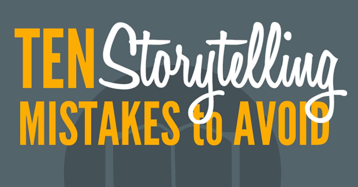 10 Storytelling Mistakes To Avoid Greg Koorhan